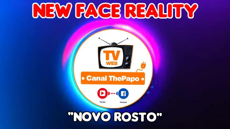 Vem aí : New Face Reality Brasil